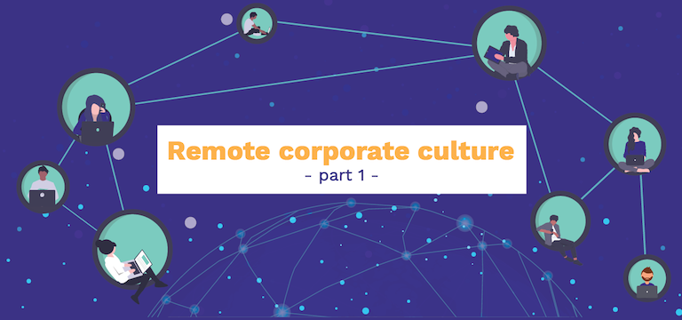 Remote Corporate Culture Part 1 - What is a Remote Team?